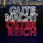 Gute Nacht Oesterreich – ORF